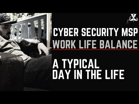 Cyber Security Focused MSP (Managed Service Provider) Work/ Life Balance
