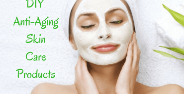 10 Amazing DIY Anti-Aging Skin Care Products