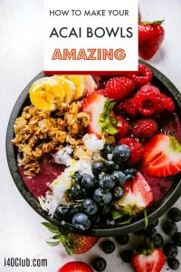 How to Make Your Acai Bowls Amazing