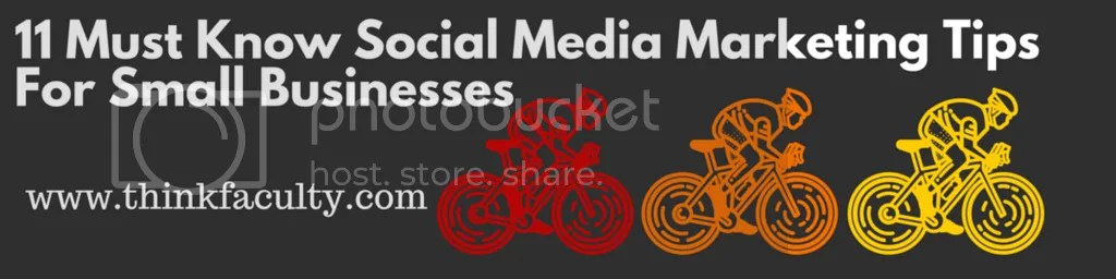 photo 11 Must Know Social Media Marketing Tips For Small Businesses by ThinkFaculty