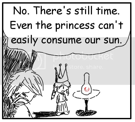 "Father: ""No there's still time. Even the princess can't easily consume our sun."""
