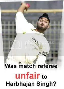 was the match referee unfair to harbhajan singh?