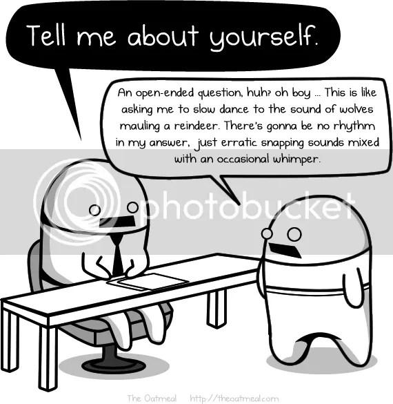 http://theoatmeal.com/comics/interview_questions photo 5_zps0b64b929.png