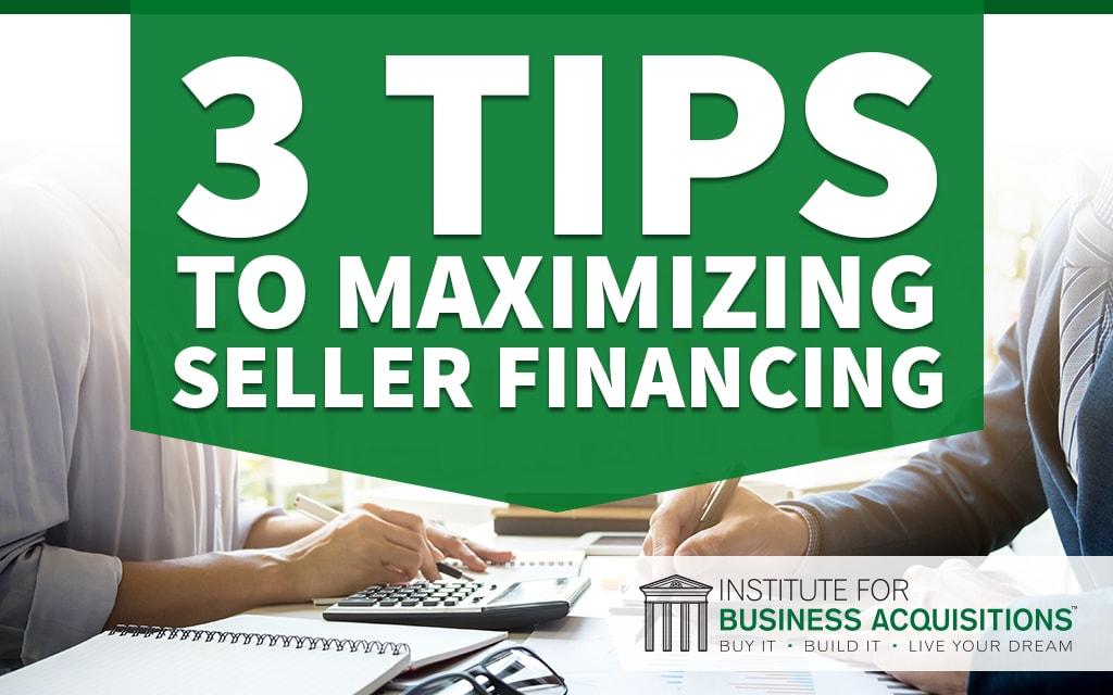 3 Tips to Maximizing Seller Financing
