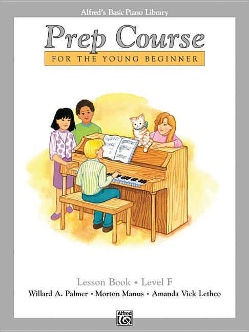 Alfred's Basic Piano Library: Alfred's Basic Piano Prep Course Lesson Book, Bk F: For the Young Beginner (Paperback)