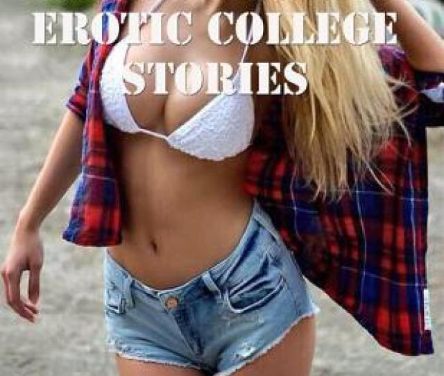 Lesbian Erotica College Erotic Stories Ebook