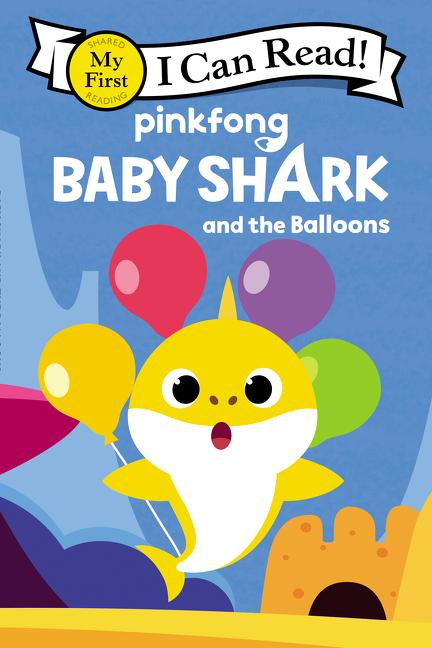 My First I Can Read: Baby Shark and the Balloons (Paperback)