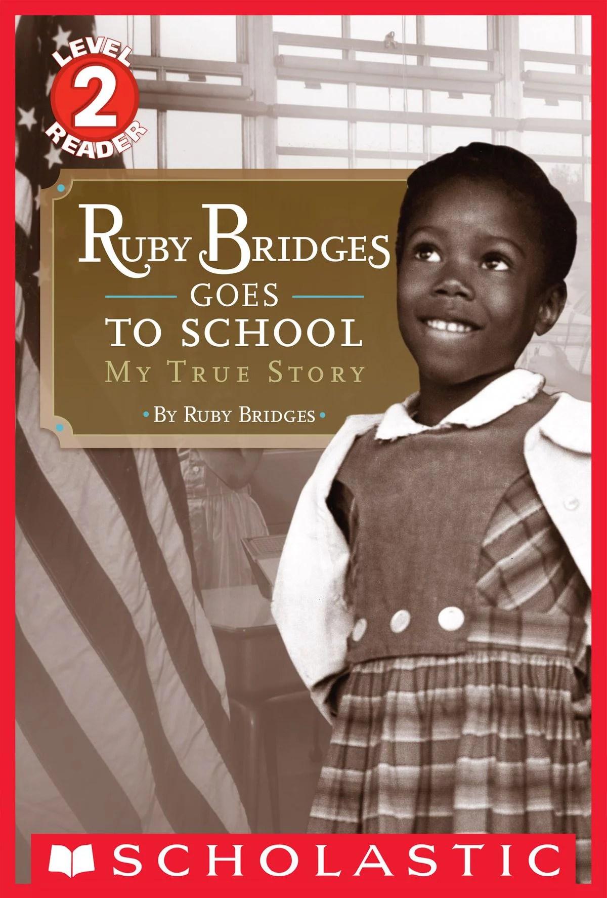 Ruby Bridges Goes To School My True Story Scholastic