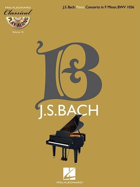 Classical Play-Along: Piano Concerto in F Minor, Bwv 1056: Classical Play-Along Volume 10 (Other)