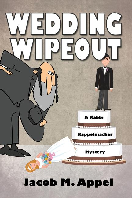 Rabbi Kappelmacher Mystery: Wedding Wipeout: A Rabbi Kappelmacher Mystery (Paperback)