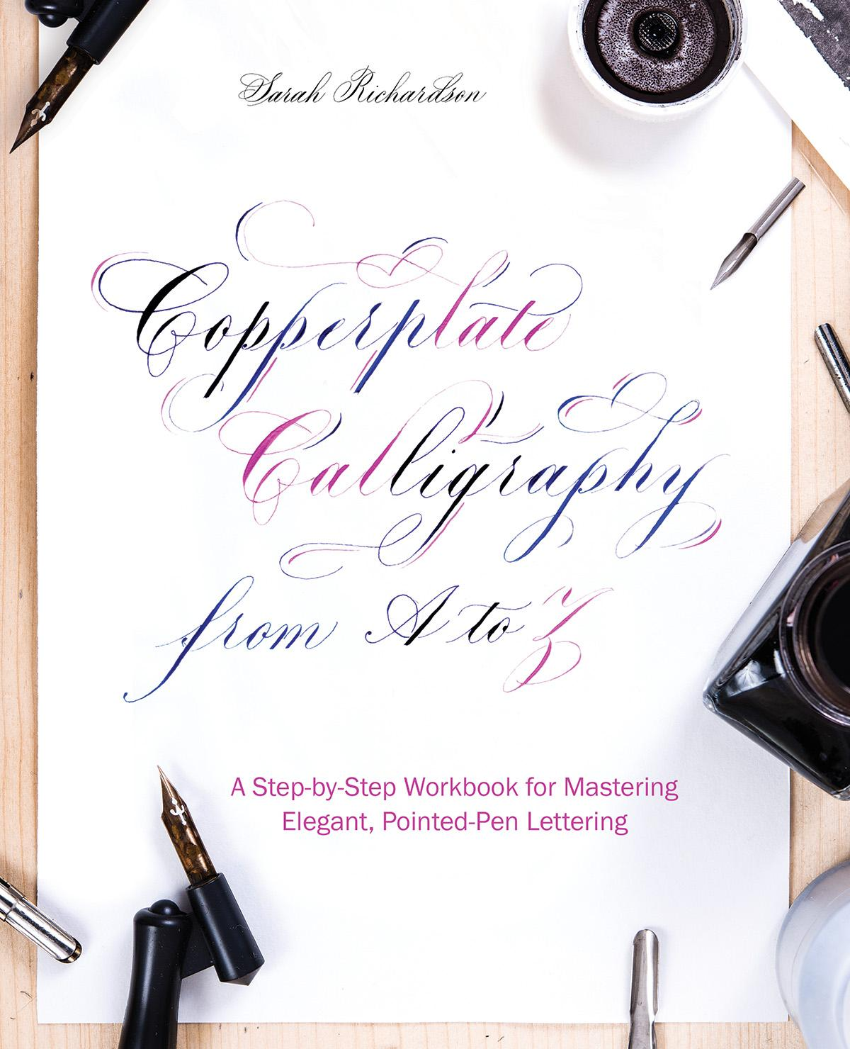 Copperplate Calligraphy From A To Z A Step By Step