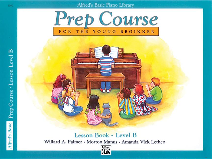 Alfred's Basic Piano Library: Alfred's Basic Piano Prep Course Lesson Book, Bk B: For the Young Beginner (Paperback)