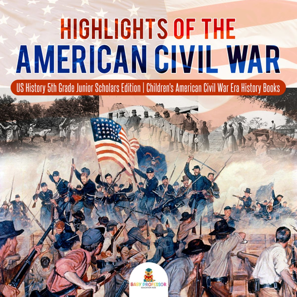 Highlights Of The American Civil War