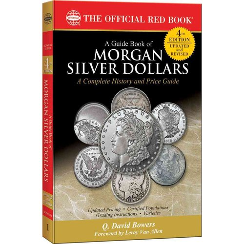 A Guide Book of Morgan Silver Dollars: Complete Source for History, Grading, and Prices