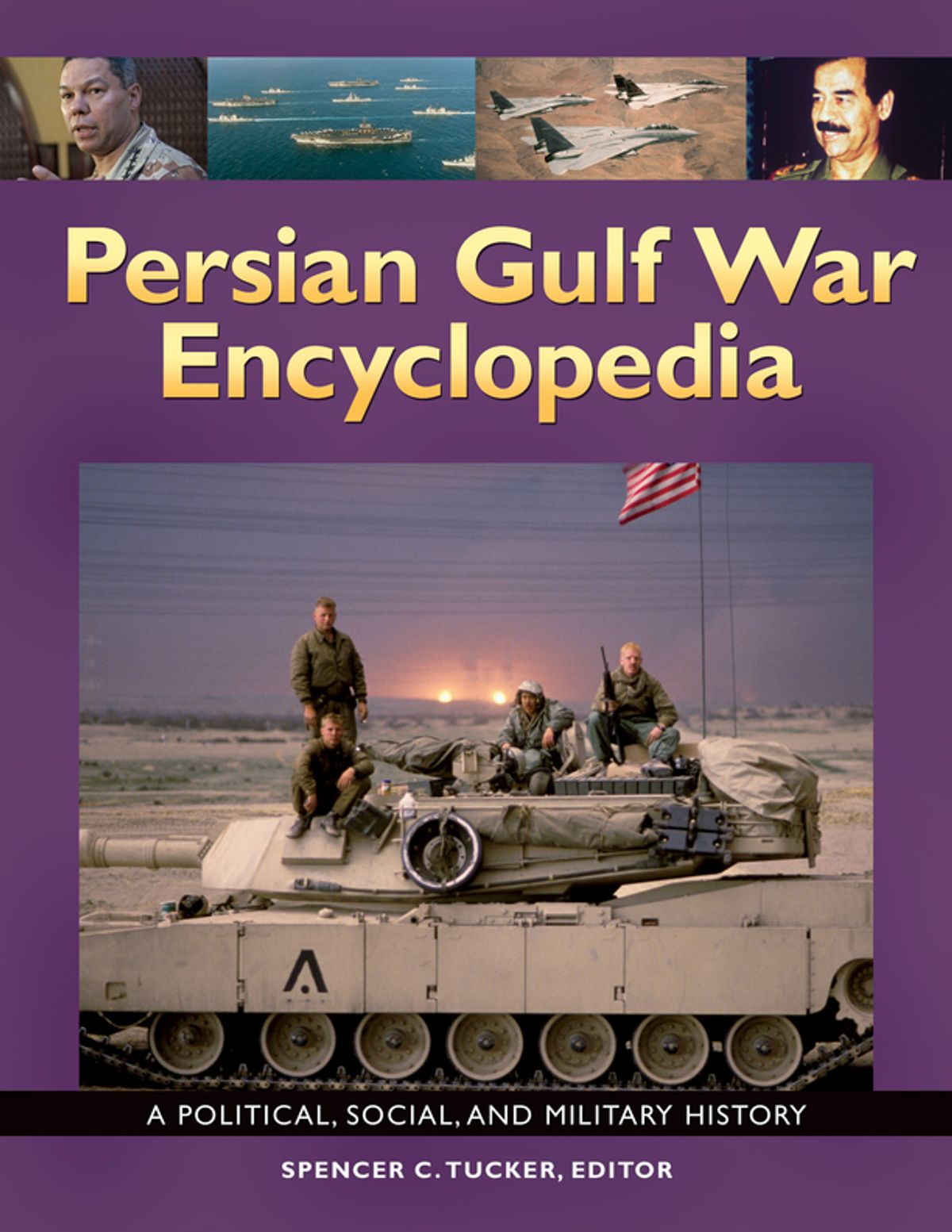 Persian Gulf War Encyclopedia A Political Social And