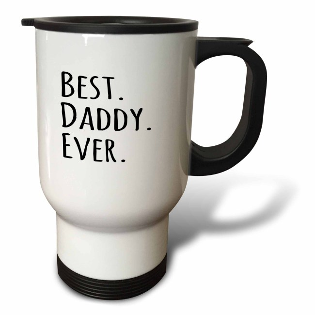 3dRose Best Daddy Ever - Gifts for fathers - dads - Good for Fathers day - black text, Travel Mug, 14oz, Stainless Steel
