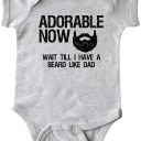 Adorable Now…Wait Till I Have a Beard Like Dad Infant Creeper