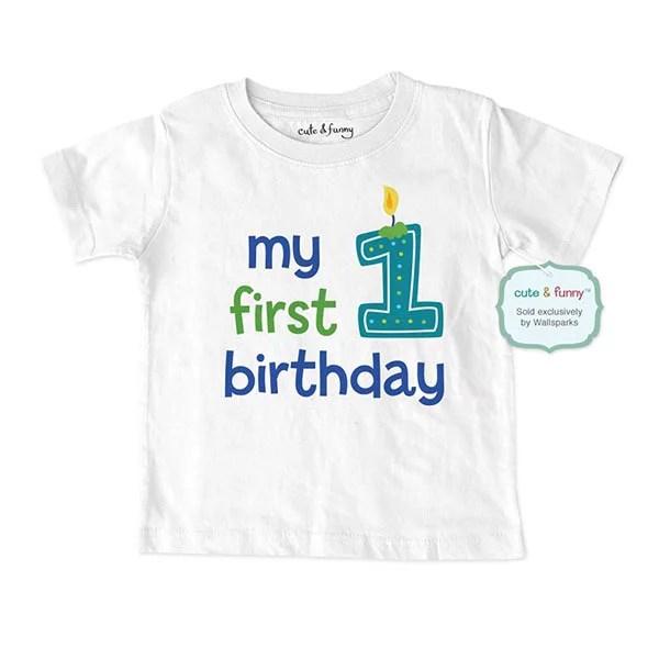 Cute Funny My First Birthday Baby Boy Design Baby Infant T Shirt Great 1st Birthday Shirt Cute Funny Wallsparks Walmart Com Walmart Com