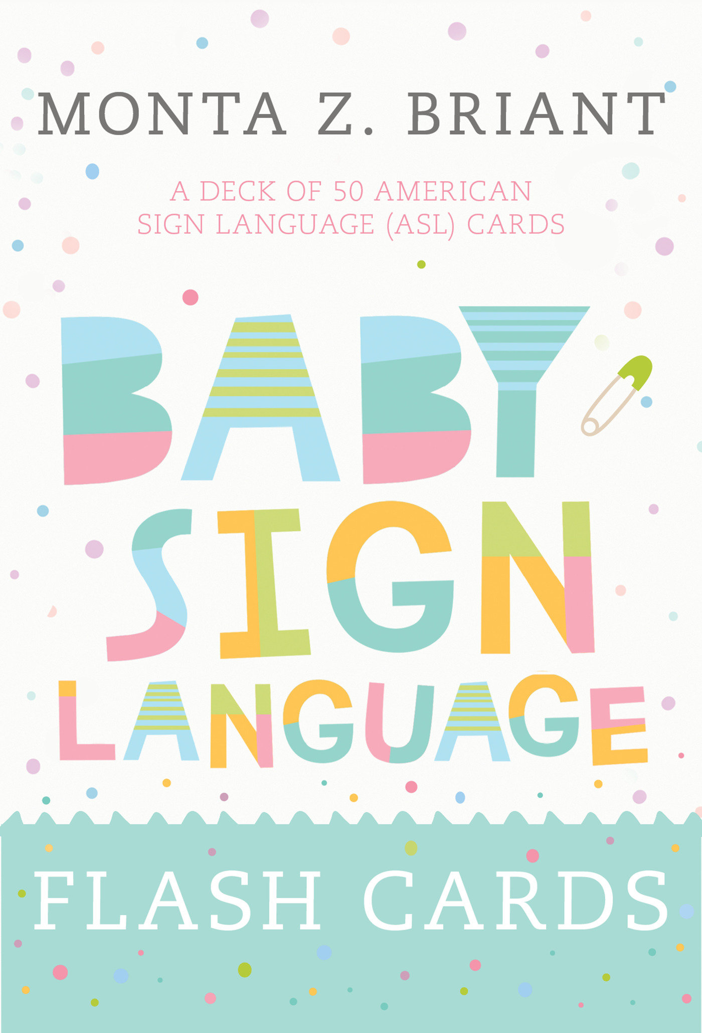 Baby Sign Language Flash Cards A Deck Of 50 American