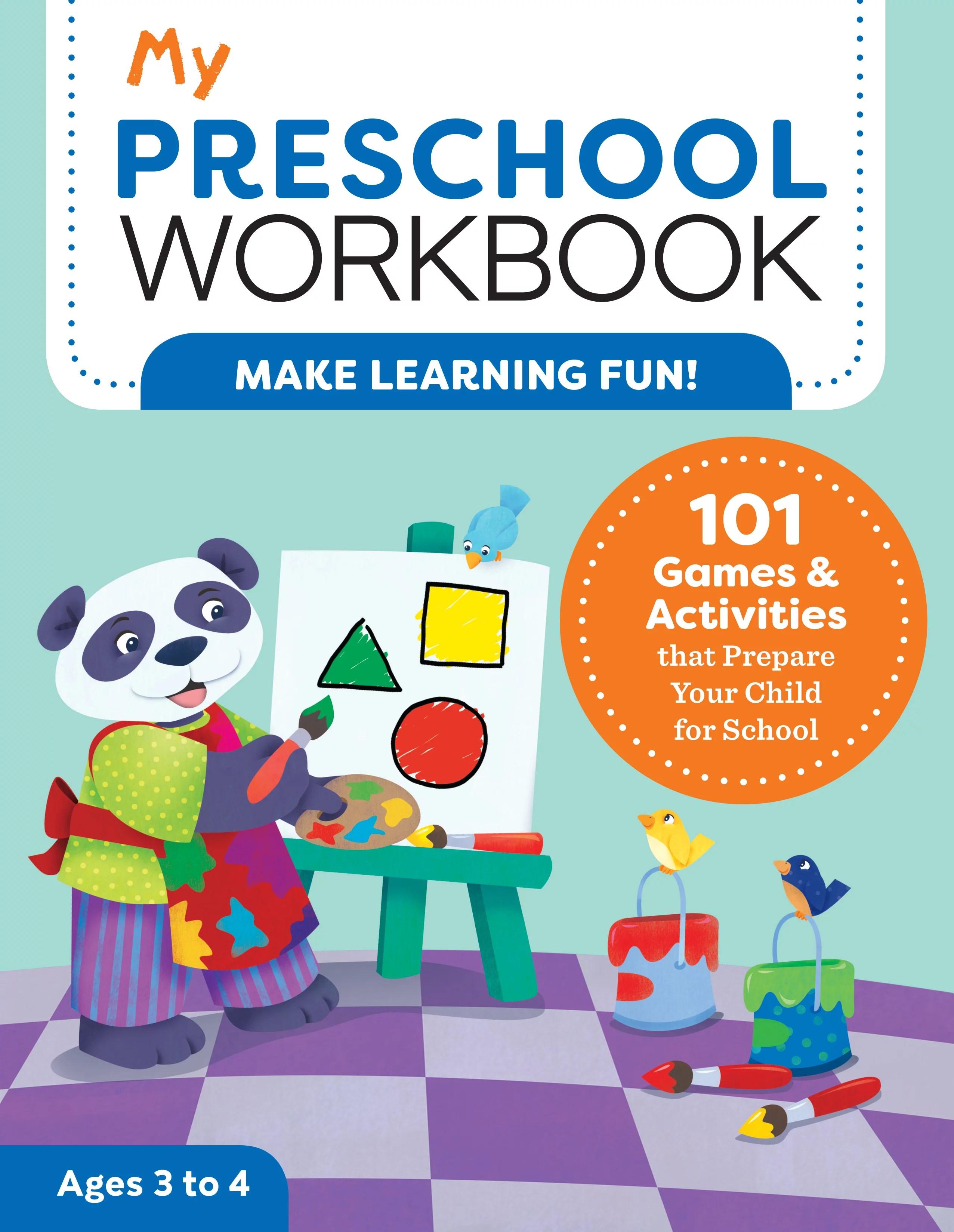 My Preschool Workbook 101 Games Amp Activities That Prepare