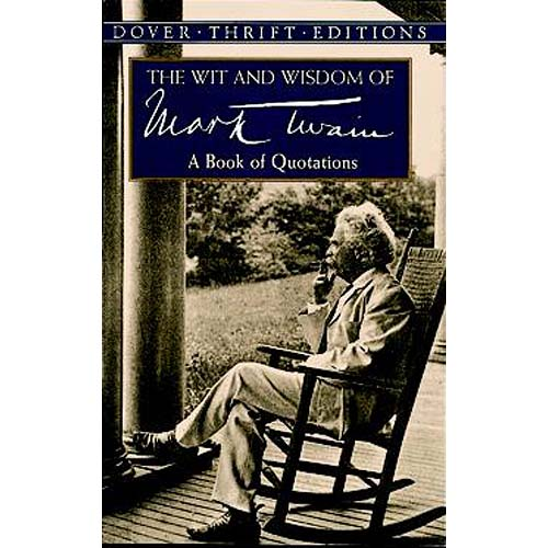 Wit and Wisdom of Mark Twain: A Book of Quotations