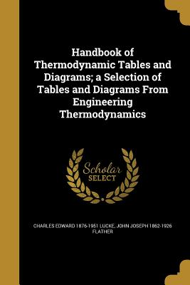Handbook of Thermodynamic Tables and Diagrams; A Selection