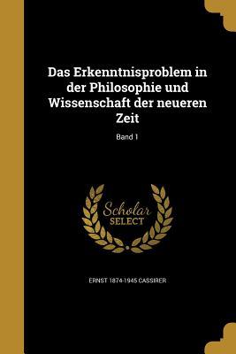 Das Erkenntnisproblem in Der Philosophie Und Wissenschaft Der Neueren Zeit; Band 1  Walmart