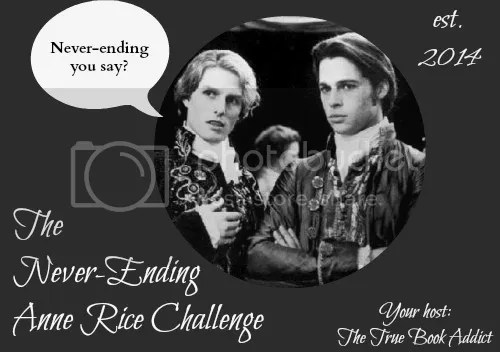 The Never-Ending Anne Rice Challenge