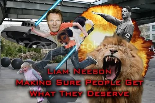 Pictured: Liam Neeson is more awesome in Taken than he is here, fighting Hitlers Lion and aliens, saving a puppy from an explosion, stomping children and dual weilding lightsabers.