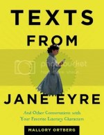 Book Review – Texts from Jane Eyre: And Other Conversations with Your Favorite Literary Characters by Mallory Ortberg