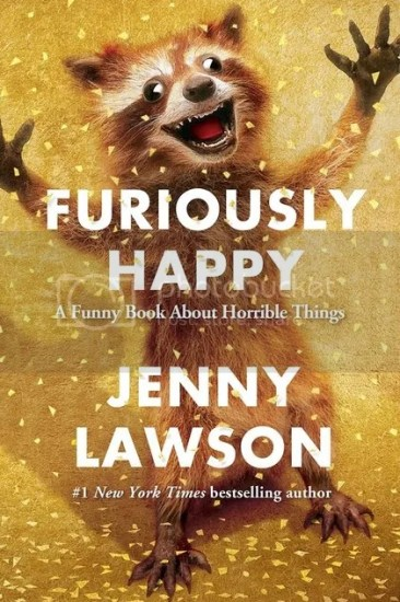 Waiting on Wednesday – Furiously Happy: A Funny Book About Horrible Things by Jenny Lawson
