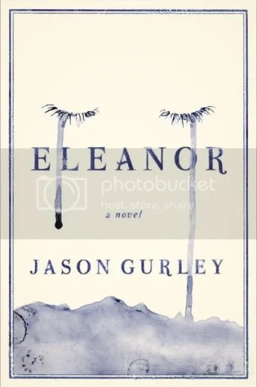 Waiting on Wednesday – Eleanor: A Novel by Jason Gurley