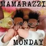 Mamarazzi Monday