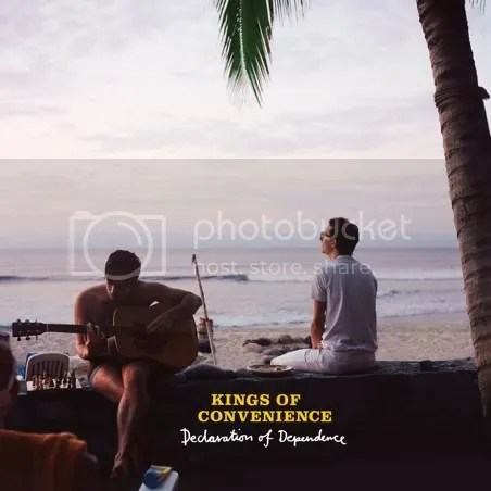 Declaration Of Dependance - Kings Of Convenience