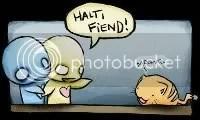 Halt Fiend. --Rawr