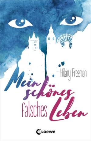 Cover Mein schönes falsches Leben (c) Loewe Verlag