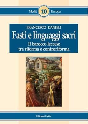 Francesco Danilei, Fasti e linguaggi sacri