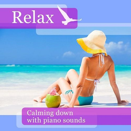 Relax Calming Down with Piano Sounds (2015)