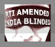 RTI Amended. India Blinded.