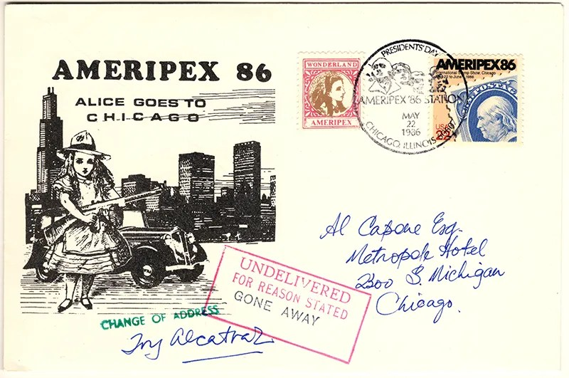 Gerald King - Ameripex 86 (Alice Goes To Chicago) - Addressed to Al Capone - Cover (1 of 2) - From May 22, 1986). Alphonse Gabriel Caponi (January 17, 1899 - January 25, 1947) better known as 'Scarface Al' Capone was a infamous american gangster in the 1920s and 1930s.