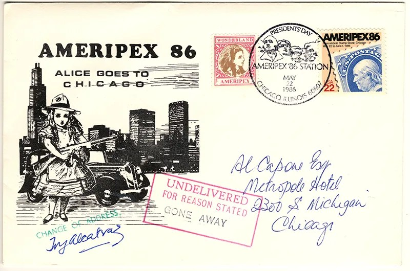 Gerald King - Ameripex 86 (Alice Goes To Chicago) - Addressed to Al Capone - Cover (2 of 2) - From May 22, 1986). Alphonse Gabriel Caponi (January 17, 1899 - January 25, 1947) better known as 'Scarface Al' Capone was a infamous american gangster in the 1920s and 1930s.