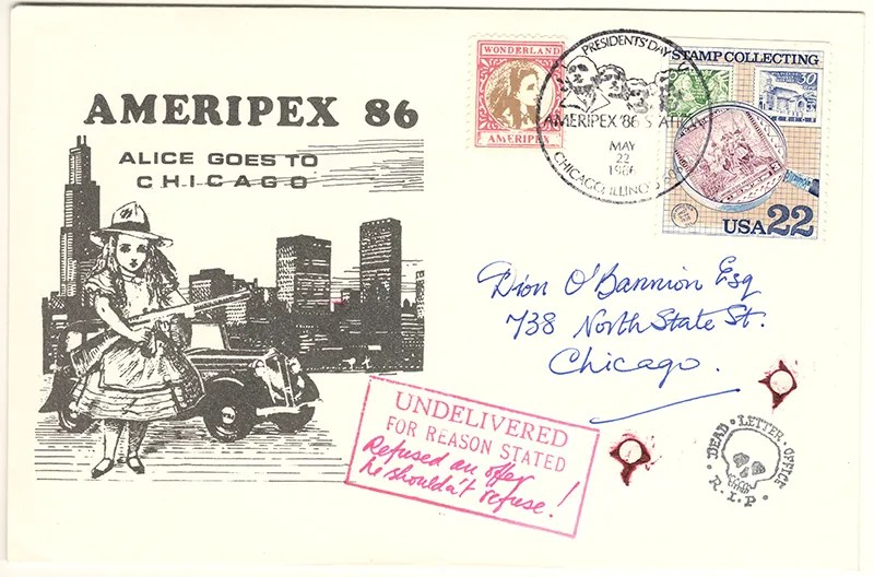 Gerald King - Ameripex 86 (Alice Goes To Chicago) - Addressed to Dion O´Bannion - Cover (1 of 2). Charles Dean O'Banion (July 8, 1892 – November 10, 1924) was an Irish-American mobster who was the main rival of Johnny Torrio and Al Capone during the brutal Chicago bootlegging wars of the 1920s. The newspapers of his day made him better known as Dion O'Bannion, although he never went by that first name. He led the North Side Gang until he was murdered by agents of Al Capone (Frankie Yale, John Scalise and Albert Anselmi in 1924).