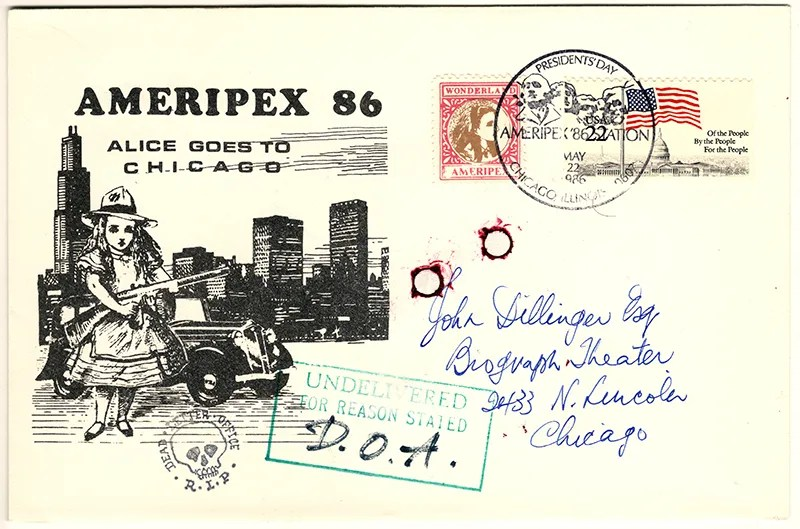 Gerald King - Ameripex 86 (Alice Goes To Chicago) - Addressed to John Dillinger - Cover (1 of 1). From May 22, 1986. John Herbert Dillinger (/dɪlɪndʒər/; June 22, 1903 – July 22, 1934) was an infamous American gangster in the Depression-era United States, who operated with a group of men known by some as the Dillinger Gang or Terror Gang that were, among other activities, accused of robbing 24 banks and four police stations. He returned to Chicago in July 1934. On July 22, 1934 the police and Division of Investigation[2] closed in on the Biograph Theater. Federal agents, led by Melvin Purvis and Samuel P. Cowley, moved to arrest Dillinger as he exited the theater. He pulled a weapon and attempted to flee but was shot four times and killed.