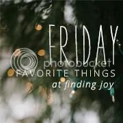 friday favorite things | finding joy