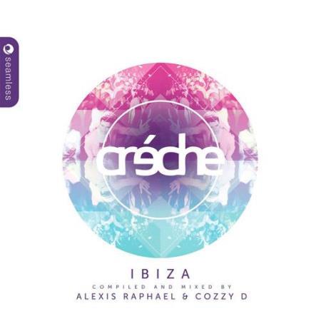 Creche Ibiza (Compiled & Mixed by Cozzy D & Alexis Raphael) (2014)
