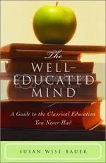 Susan Wise Bauer: The Well-Educated Mind