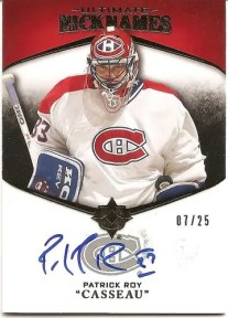 2010-11 Ultimate Nicknames Patrick Roy Autograph