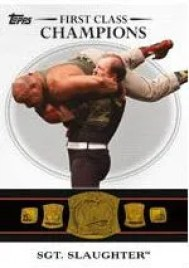 2012 Topps WWE Sgt Slaughter 1st Class Champions