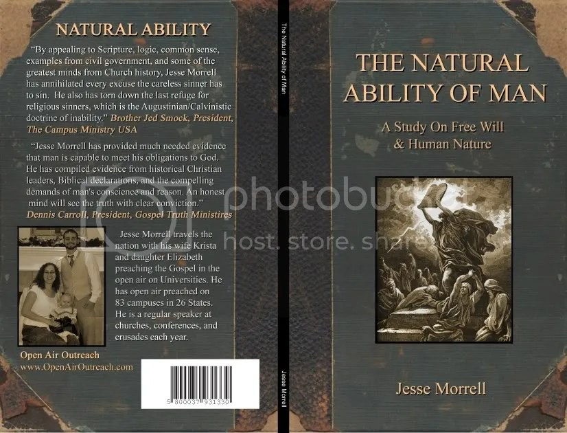 The Natural Ability of Man - A Study on Free Will & Human Nature by Jesse Morrell