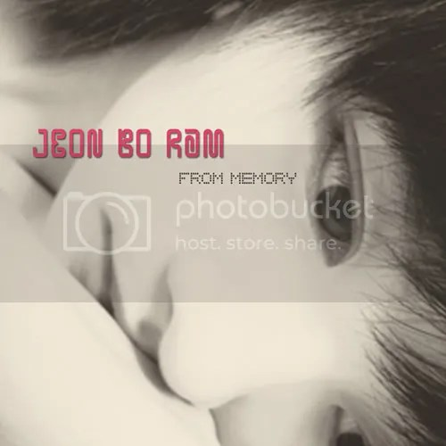 https://i2.wp.com/i67.photobucket.com/albums/h317/adorablesheng/Albums%20Single/JeonBoRam-FromMemorysingle.jpg
